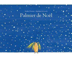 Palmier de Noël d'Audrey Poussier et Matthieu Sylvander