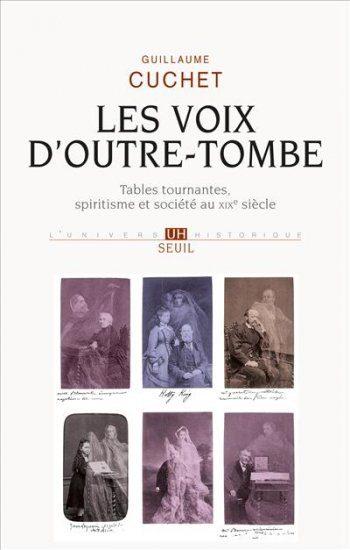 Les voix d'outre-tombe, Guillaume Cuchet revient sur le spiritisme du 19ème siècle