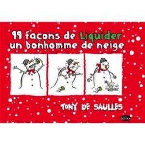 99 façons de liquider un bonhomme de neige de Tony de Saulles