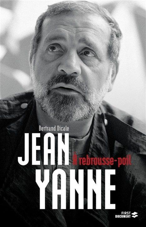 Une biographie de Jean Yanne à lire à «rebrousse-poil», par Bertrand Dicale