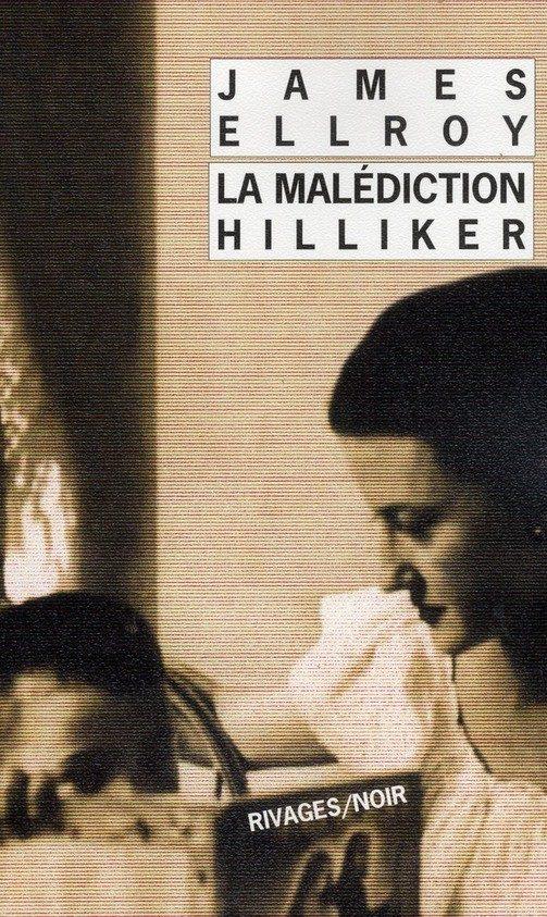 James Ellroy, La malédiction Hilliker «obsession en 6 mouvements»…