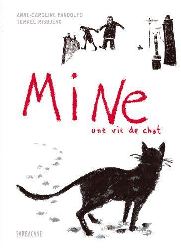 Mine une vie de chat d'Anne-Caroline Pandolfo et Terkel Risbjerg