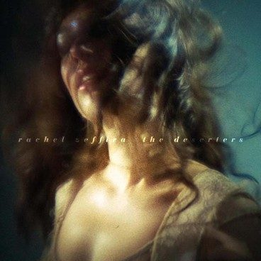 Rachel Zeffira : 1er album solo The Deserters