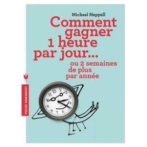 Comment gagner une heure par jour…de Michael Heppell