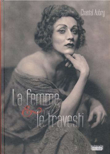 La femme et le travesti, Chantal Aubry questionne l'identité sexuelle dans la représentation théâtrale