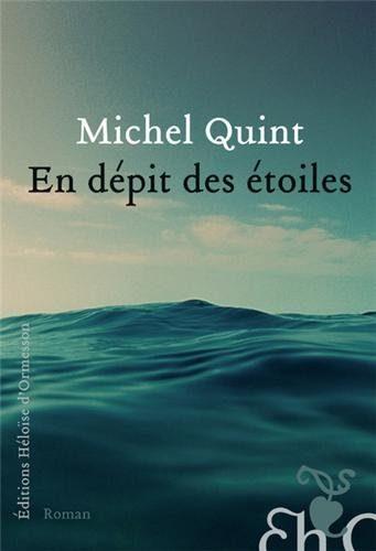 Gagnez 3 exemplaires de En dépit des étoiles de Michel Quint avec les éditions Héloise d'Ormesson