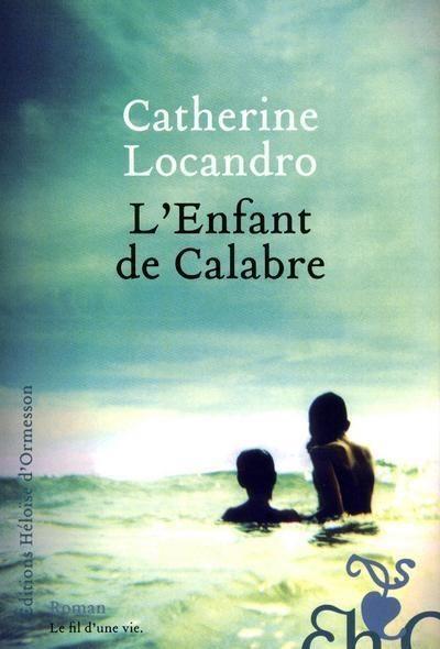 Gagnez 3 exemplaires de L'Enfant de Calabre de Catherine Locandro avec les éditions Héloise d'Ormesson