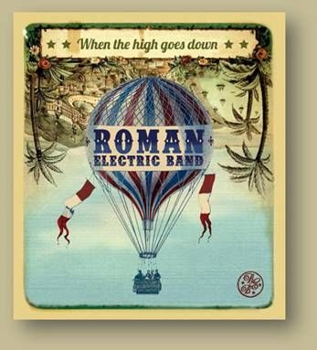 Roman Electric Band (When the high goes down)