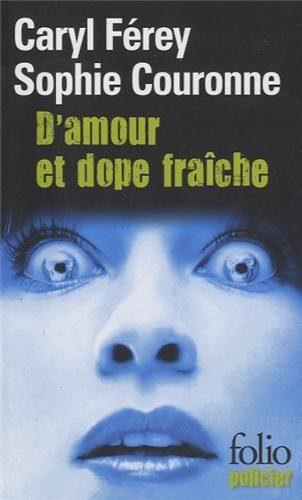 Caryl Férey, Sophie Couronne, D'amour et dope fraîche.