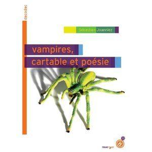 Vampires, cartable et poésie de Sébastien Joanniez