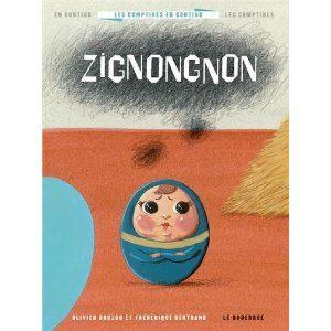 Zignongnon d'Olivier Douzou & Frédérique Bertrand