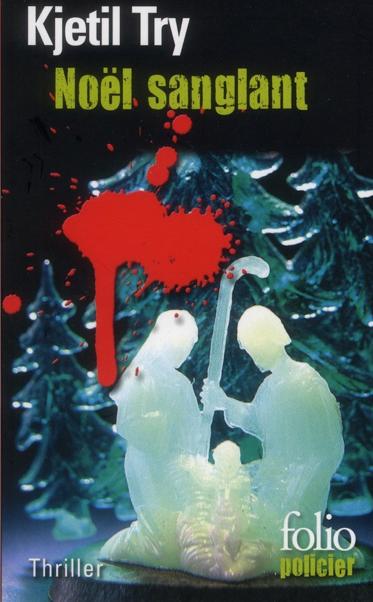 Noël sanglant de Kjetil Try: lorsque la neige se mêle au sang…Une recette efficace