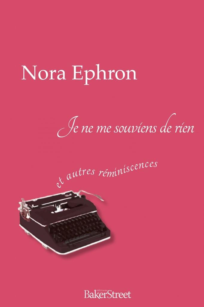 Je ne me souviens de rien et autres réminiscences de Nora Ephron