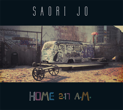 Saori Jo, 1er album : « Home, 2.17 AM » : elle a tout d'une grande !