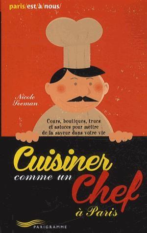 Cuisiner comme un chef à Paris de Nicole Seeman