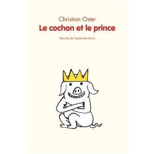 Le cochon et le prince de Christian Oster