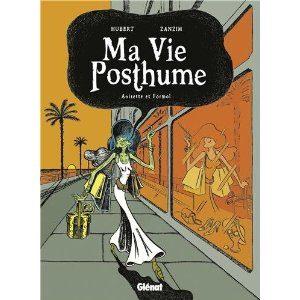 Ma Vie Posthume tome 2: Anisette et Formol