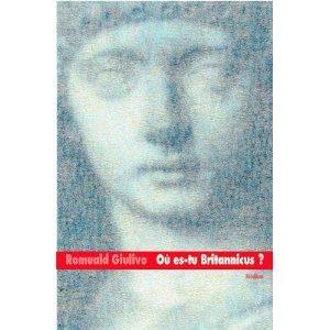 Où es-tu Britannicus? de Romuald Giulivo