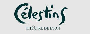 Les Célestins -Théâtre de Lyon