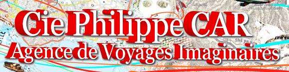 Cie Philippe Car-Agence de Voyages Imaginaires