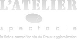 L'atelier à spectacle scène régionnale de Dreux agglomération