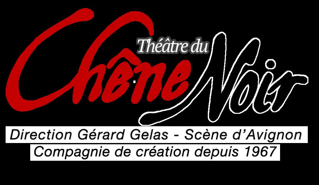 Théâtre du Chêne Noir – Compagnie Gérard Gelas