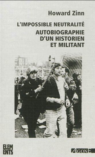 « L'impossible neutralité, Autobiographie d'un historien militant » d'Howard Zinn, la désobéissance civile comme espoir de changement.