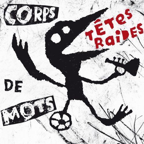 (Chronique) Corps de Mots // Têtes Raides