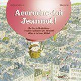 Accroche-toi Jeannot ! de Sylvie Rouch et Masumi