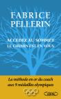 Fabrice Pellerin, Accédez au sommet. Le chemin est en vous