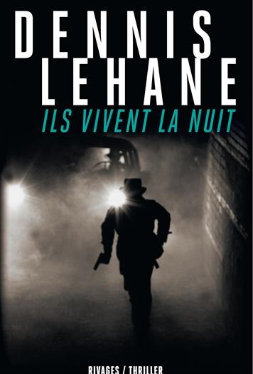 Ils vivent la nuit de Dennis Lehane : ticket gagnant pour Hollywood