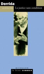 Jérôme Lèbre – Derrida. La justice sans condition