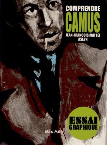 Jean-François Mattéi et Aseyn proposent un guide pour comprendre Camus aux éditions Max Milo