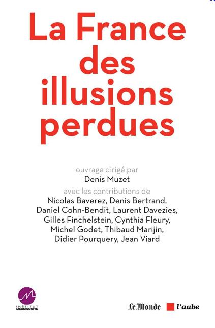 La France des illusions perdues: l'enquête exclusive de l'institut Médiascopie