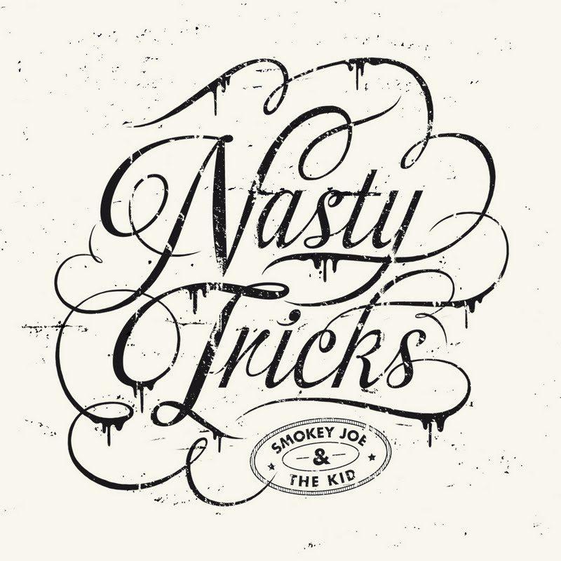 Nastry Tricks de Smokey Joe & The Kid, du lourd