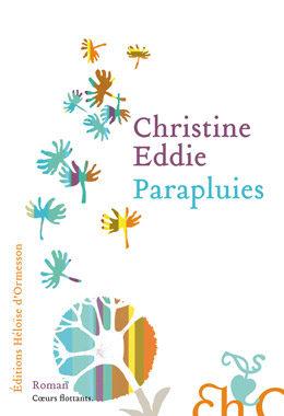 Parapluie de Christine Eddie, une rupture de caractère