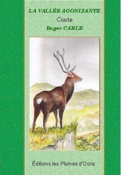 La vallée agonisante un conte de Roger Carle