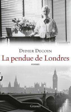 La pendue de Londres : Didier Decoin se penche sur la trajectoire d'une condamnée à mort des années 1950
