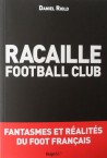Daniel Riolo, Racaille Football Club