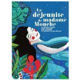 La déjeunite de madame Mouche d'Elsa Valentin et Fabienne Cinquin