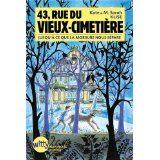43 rue du Vieux- Cimetière tome 3 de Kate et Sarah Klise