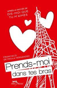 Prends-moi dans tes bras de Francisco De Paula Fernandez