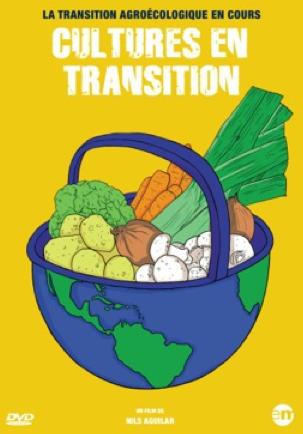 «Cultures en transition», un film de Nils Aguilar : les nouvelles alternatives sont en marche