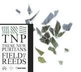 Field of Reeds de These New Puritans