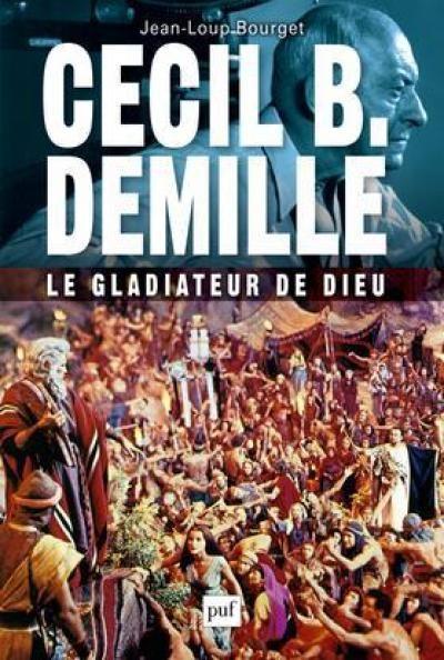 Jean-Loup Bourget dépeint Cecil B. DeMille