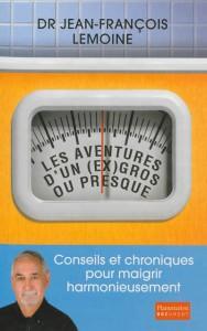 Jean-François Lemoine, Les aventures d'un (ex) gros ou presque