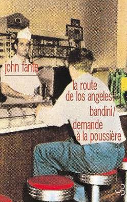 John Fante – Romans 1: Arturo Bandini est de retour…