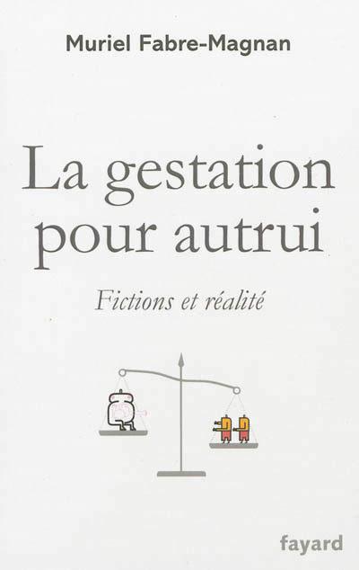 Muriel Fabre-Magnan se penche sur la fiction et les réalités de la gestation pour autrui