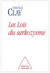 Thomas Clay, Les lois du sarkozysme