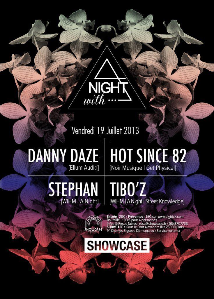 Gagnez 10×2 places pour la soirée A NIGHT with… DANNY DAZE, HOT SINCE 82, STEPHAN & TIBO'Z au Showcase le 19 juillet 2013